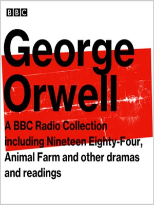 cover image of George Orwell, A BBC Radio Collection