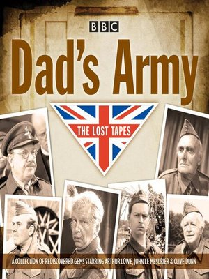 cover image of Dad's Army, The Lost Tapes