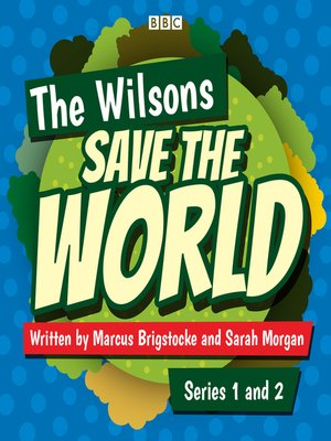 cover image of The Wilsons Save the World, Series 1 and 2