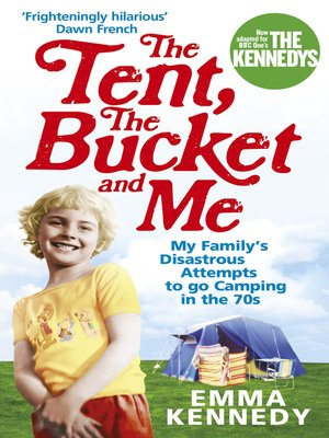 cover image of The Tent, the Bucket and Me