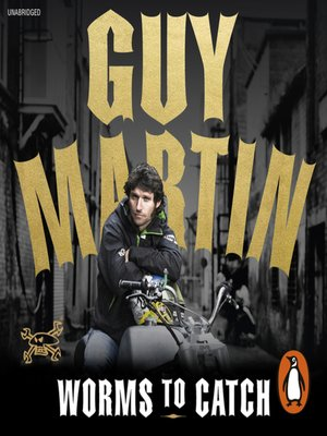 cover image of Guy Martin, Worms to Catch