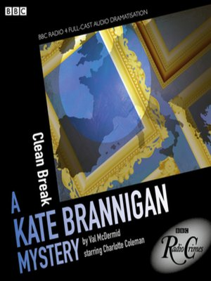 kate brannigan clean break bbc radio crimes