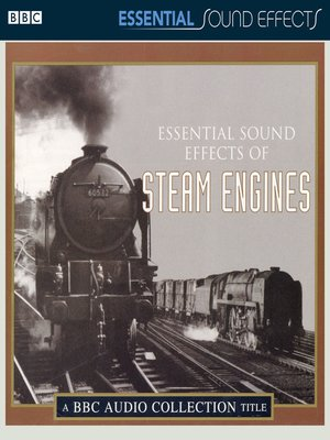 cover image of Essential Sound Effects of Steam Engines