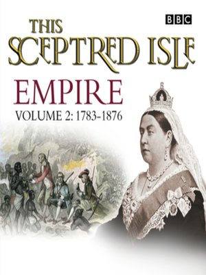 cover image of This Sceptred Isle  Empire Volume 2--1783-1876