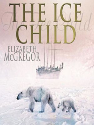 cover image of The Ice Child