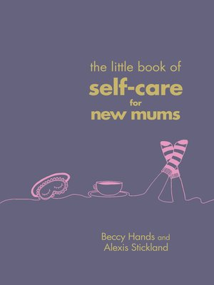 cover image of The Little Book of Self-Care for New Mums