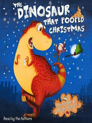 cover image of The Dinosaur That Pooped Christmas!