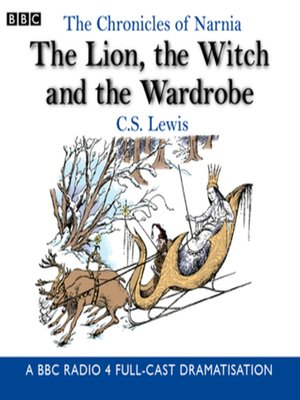 cover image of The Chronicles of Narnia--The Lion, the Witch and the Wardrobe