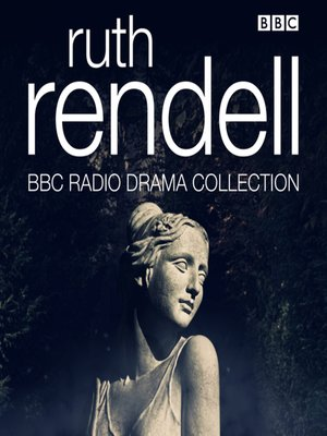 cover image of The Ruth Rendell BBC Radio Drama Collection