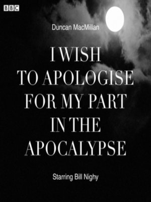 cover image of I Wish to Apologise For My Part In the Apocalypse