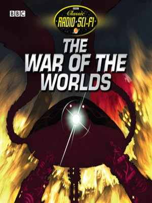 cover image of The War of the Worlds (Classic Radio Sci-Fi)