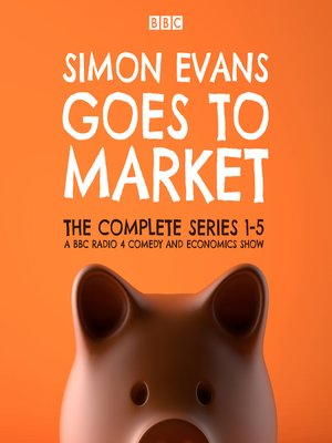 cover image of Simon Evans Goes to Market, The Complete Series 1-5