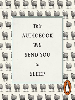 This Audiobook Will Send You to Sleep - Audiobook