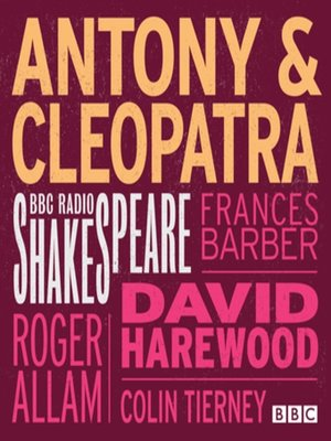 cover image of Antony and Cleopatra (BBC Radio Shakespeare)