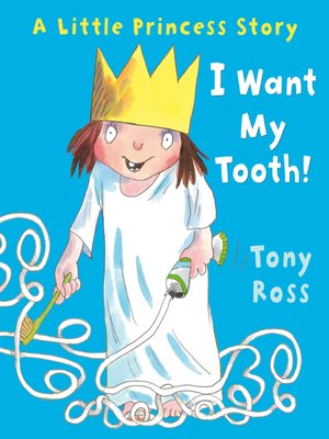 cover image of I Want My Tooth! (Little Princess)