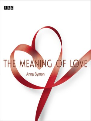 cover image of The Meaning of Love