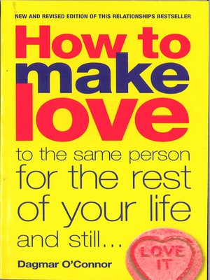 cover image of How to Make Love to the Same Person for the Rest of Your Life... and Still Love it