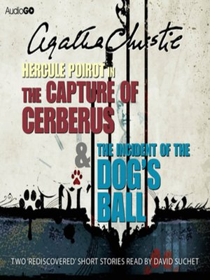 cover image of The Capture of Cerberus & The Incident of the Dog's Ball