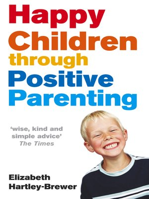 cover image of Happy Children Through Positive Parenting