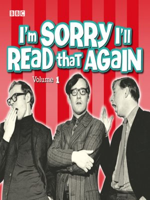 cover image of I'm Sorry I'll Read That Again 1