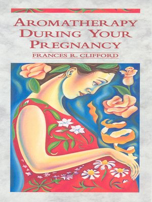 cover image of Aromatherapy During Your Pregnancy