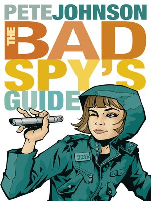 cover image of The Bad Spy's Guide