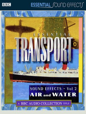 cover image of Essential Transport Sound Effects, Volume 2