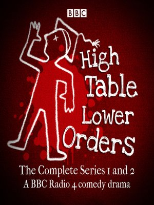 cover image of High Table, Lower Orders: The Complete Series 1 and 2