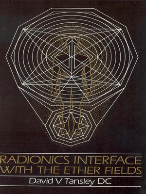 cover image of Radionics Interface With the Ether-Fields