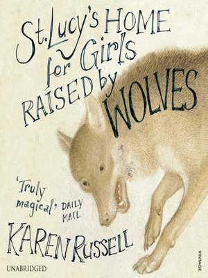 cover image of St Lucy's Home for Girls Raised by Wolves