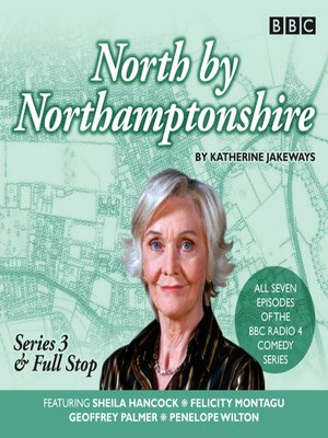 cover image of North by Northamptonshire, Series 3 & Full Stop