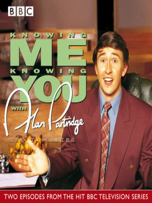 cover image of Knowing Me, Knowing You With Alan Partridge  TV Series