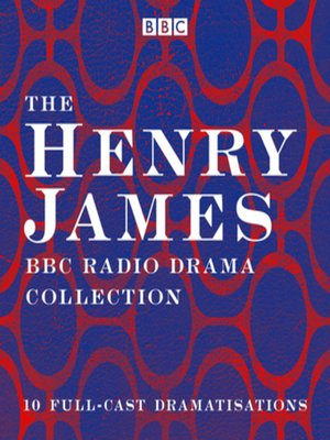 cover image of The Henry James BBC Radio Drama Collection