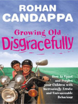 cover image of Growing Old Disgracefully