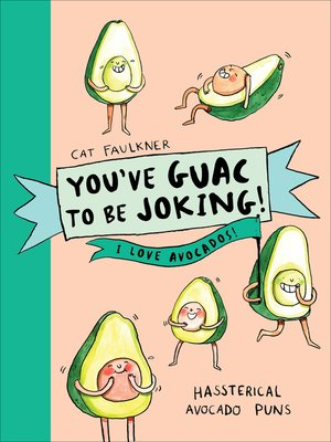 cover image of You've Guac to be Joking! I love Avocados