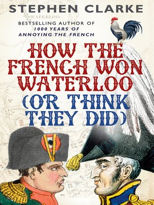 cover image of How the French Won Waterloo--or Think They Did
