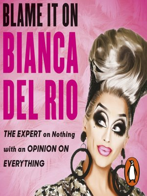 cover image of Blame it on Bianca Del Rio