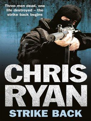Strike Back By Chris Ryan Overdrive Rakuten Overdrive Ebooks