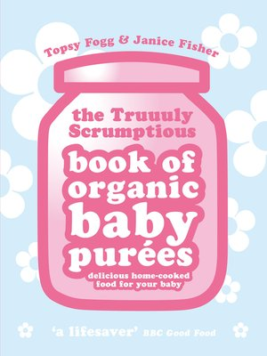 cover image of Truuuly Scrumptious Book of Organic Baby Purees