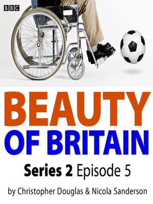 cover image of Beauty of Britain, Series 2, Episode 5