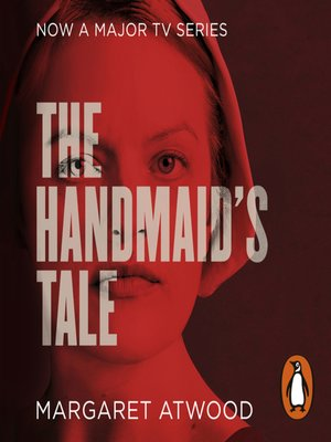 The Handmaid S Tale By Margaret Atwood Overdrive Ebooks Audiobooks And Videos For Libraries And Schools