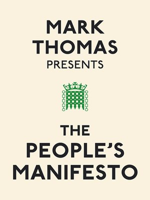 cover image of Mark Thomas Presents the People's Manifesto