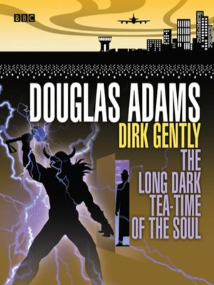 cover image of Dirk Gently  the Long Dark Tea-Time of the Soul