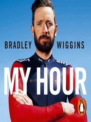 cover image of Bradley Wiggins, My Hour
