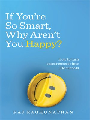 cover image of If You're So Smart, Why Aren't You Happy?
