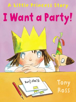 cover image of I Want a Party! (Little Princess)