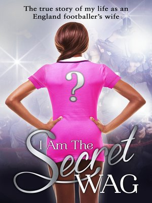 cover image of I Am the Secret WAG