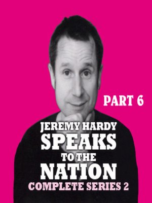 cover image of Jeremy Hardy Speaks to the Nation, Series 2, Part 6