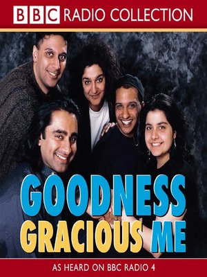 cover image of Goodness Gracious Me