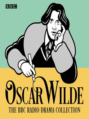 cover image of The Oscar Wilde BBC Radio Drama Collection